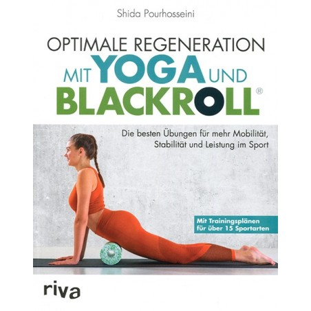 Optimale Regeneration mit Yoga und Blackroll